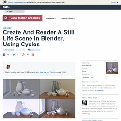 Create And Render A Still Life Scene In Blender, Using Cycles