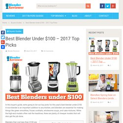 Best Blender Under $100 - 2017 Top Picks