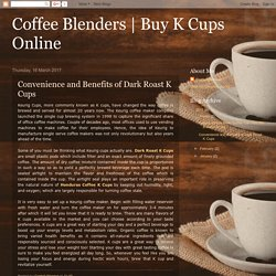 Buy K Cups Online: Convenience and Benefits of Dark Roast K Cups