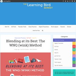 Blending at its Best: The WNQ (wink) Method - Learning Bird
