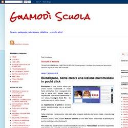 Guamodì Scuola: Blendspace, come creare una lezione multimediale in pochi click