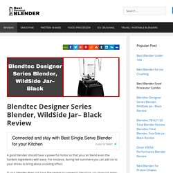 Blendtec Designer Series Blender, WildSide Jar– Black Review