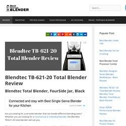 Blendtec TB-621-20 Total Blender Review