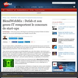 BlendWebMix : Defab et son green-IT remportent le concours de start-ups - ZDNet