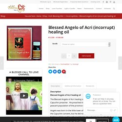 Blessed Angelo of Acri healing oil, A Blessed Call to Love, Ireland