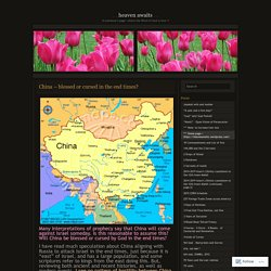 China – blessed or cursed in the end times?
