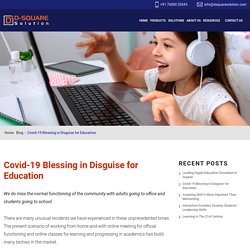 Covid-19 Blessing in Disguise for Education - D-Square Solution
