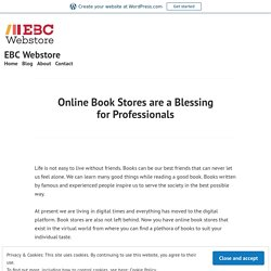 Online Book Stores are a Blessing forProfessionals