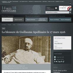 La blessure de Guillaume Apollinaire le 17 mars 1916