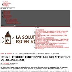 Les 5 blessures émotionnelles qui affectent votre bonheur - Line Bolduc