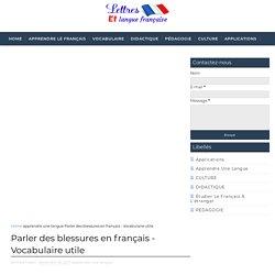 Parler des blessures en français - Vocabulaire utile - Lettres et langue française