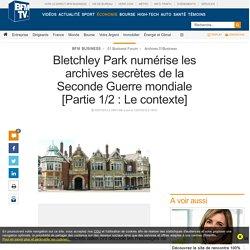 Bletchley Park numérise les archives secrètes de la Seconde Guerre mondiale [Partie 1/2 : Le contexte]