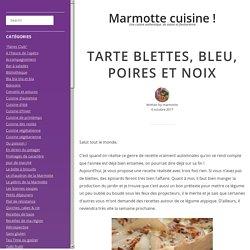 Tarte blettes, bleu, poires et noix – Marmotte cuisine !