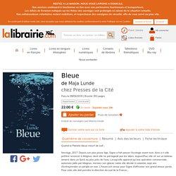 Bleue écrit par Maja Lunde - Presses de la Cité