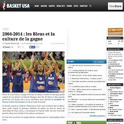 2004-2014 : les Bleus et la culture de la gagne