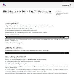 Blind-Date mit Dir – Tag 7: Wachstum