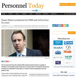 Name-blind recruitment for NHS and civil service by 2020