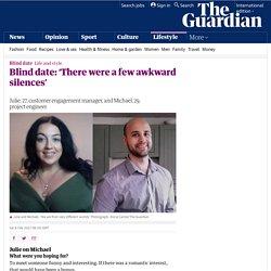 Blind date: 'There were a few awkward silences'