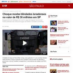 Choque recebe blindados israelenses no valor de R$ 30 milhões em SP - notícias em São Paulo