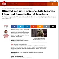 Blinded me with science: Life lessons I learned from fictional teachers