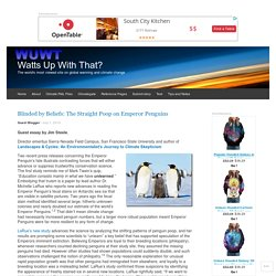 Blinded by Beliefs: The Straight Poop on Emperor Penguins