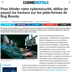 Pour blinder votre cybersécurité, défiez (et payez) les hackers sur les plate-formes de Bug Bounty