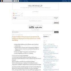 Scripts traduit en français pour le programme de téléphonie Skype par internet version 6.9.0.106 by BlindHelp