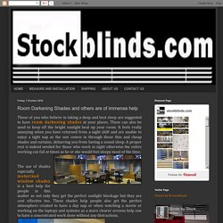 Stock Blinds: Room Darkening Shades and others are of immense help