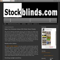 Stock Blinds: Make Your Windows Unique With Roller Sheer Shades