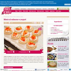 Blinis al salmone e yogurt - Ricetta di Pronto in Tavola