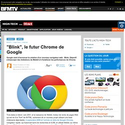 "High-Tech : ""Blink"", le futur de Chrome de Google"