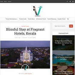 Blissful Stay at Fragrant Hotels, Kerala