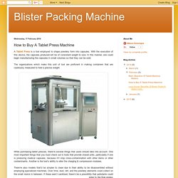 Blister Packing Machine: How to Buy A Tablet Press Machine