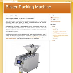 Blister Packing Machine: Main Objective Of Tablet Machine Makers
