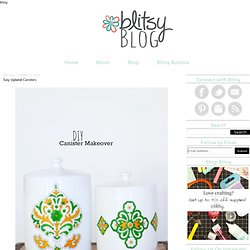 Blitsy Crafts: Easy Updated Canisters