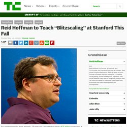 "Reid Hoffman to Teach ""Blitzscaling"" at Stanford This Fall"