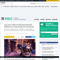 Les jeux vidéo de Blizzard bientôt diffusés en streaming sur Facebook