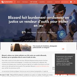 Blizzard fait lourdement condamner en justice un vendeur d'outils pour tricher en jeu - Pop culture