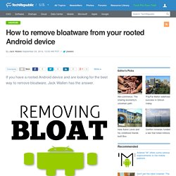 How to remove bloatware from your rooted Android device