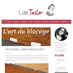 L'art du blocage - comment bloquer un tricot ! - Lise Tailor