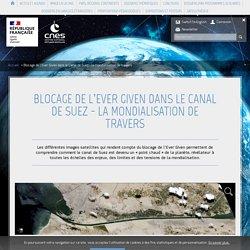 Blocage de l'Ever Given dans le Canal de Suez - la mondialisation d
