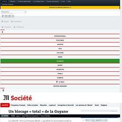 Un blocage «total» de la Guyane annoncé pour lundi