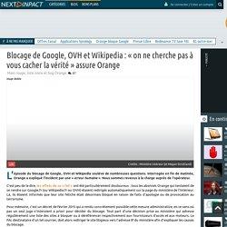 Blocage de Google, OVH et Wikipedia : « on ne cherche pas à vous cacher la vérité » assure Orange