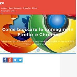Come bloccare le immagini in Firefox e Chrome - ChimeraRevo