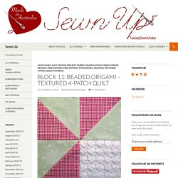 Block 11: beaded origami – Textured 4-patch quilt