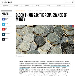 Block Chain 2.0: The Renaissance of Money