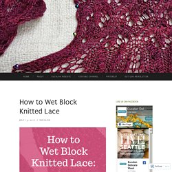 How to Wet Block Knitted Lace