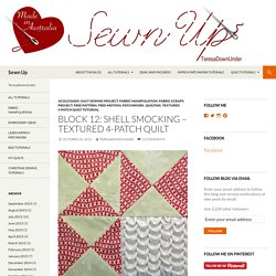 Block 12: shell smocking – Textured 4-patch quilt