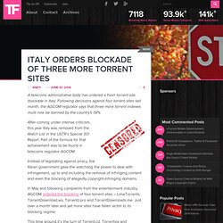 Italy Orders Blockade of Three More Torrent Sites