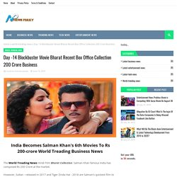 Day -14 Blockbuster Movie Bharat Recent Box Office Collection 200 Crore Business